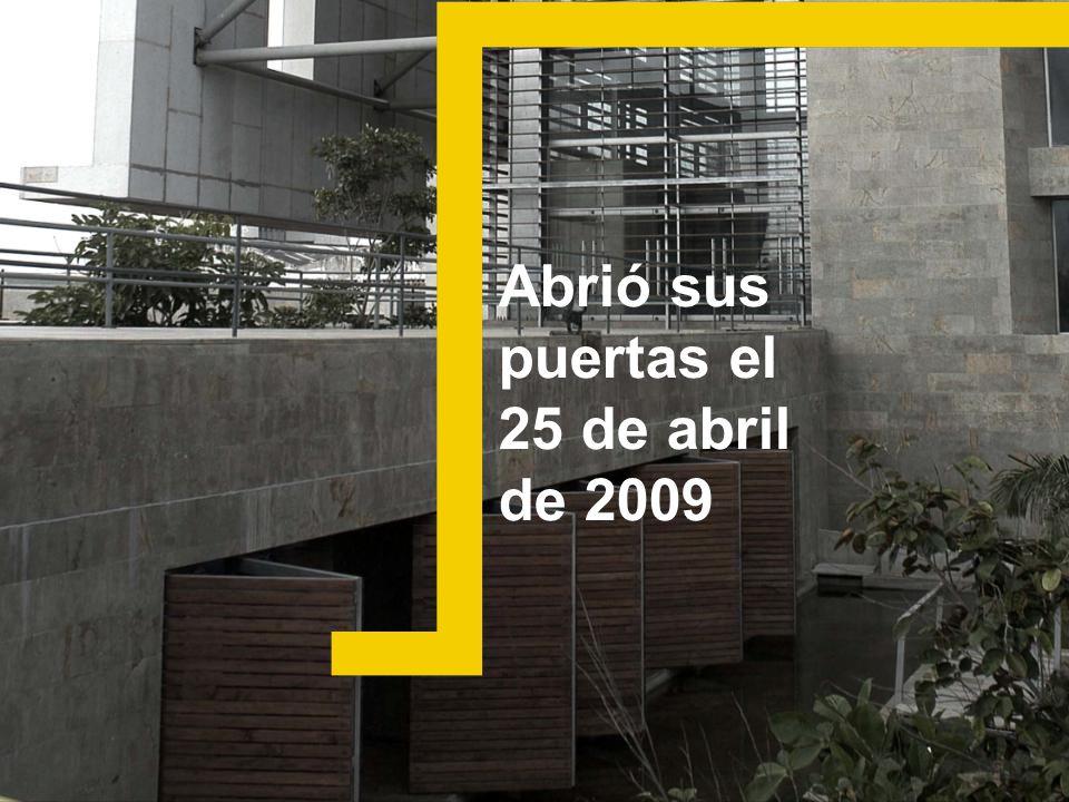 Abrió sus puertas el 25 de abril de 2009