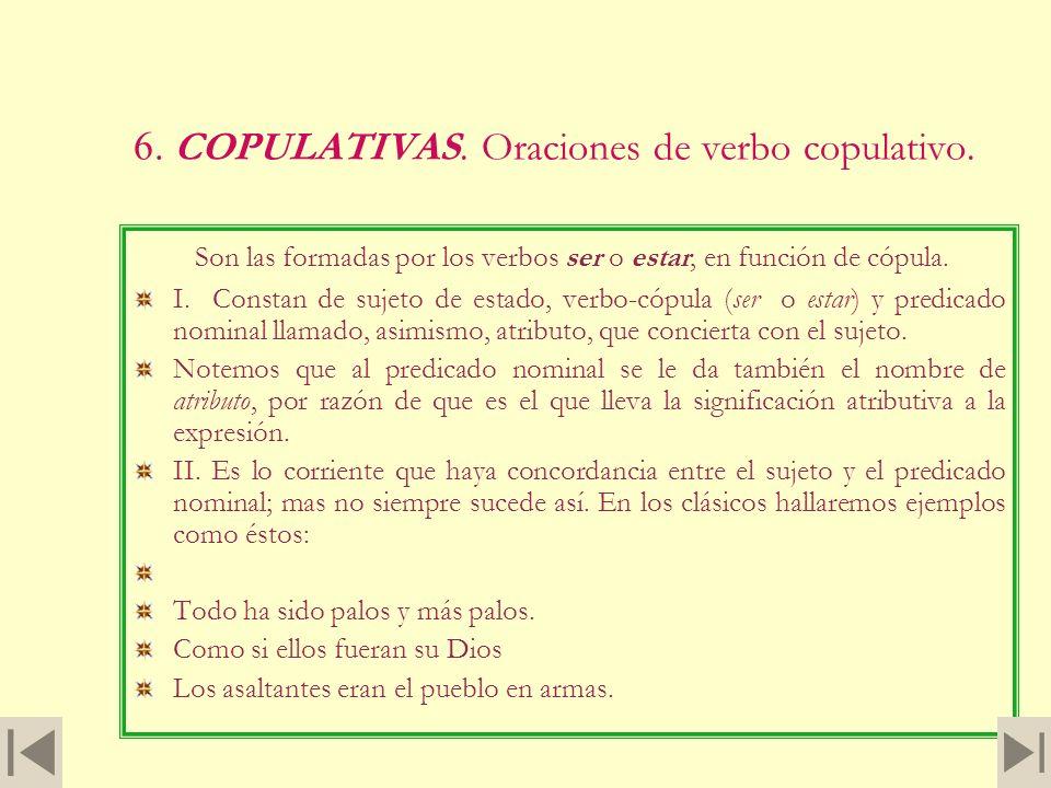 6. COPULATIVAS. Oraciones de verbo copulativo.