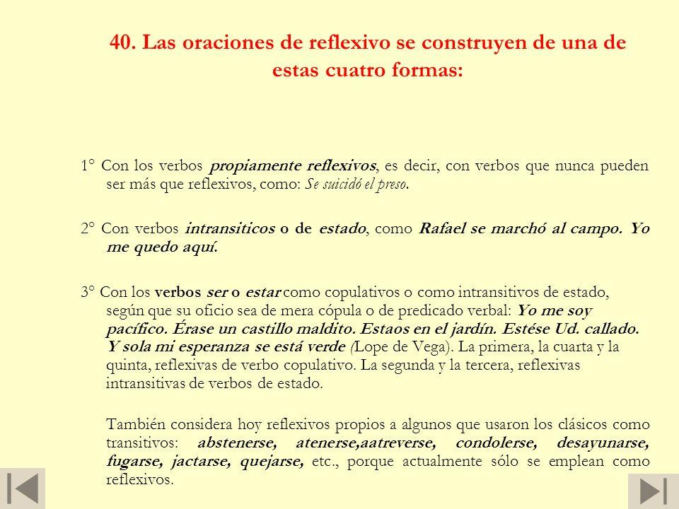 40. Las oraciones de reflexivo se construyen de una de estas cuatro formas: