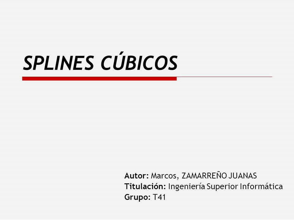SPLINES CÚBICOS Autor: Marcos, ZAMARREÑO JUANAS