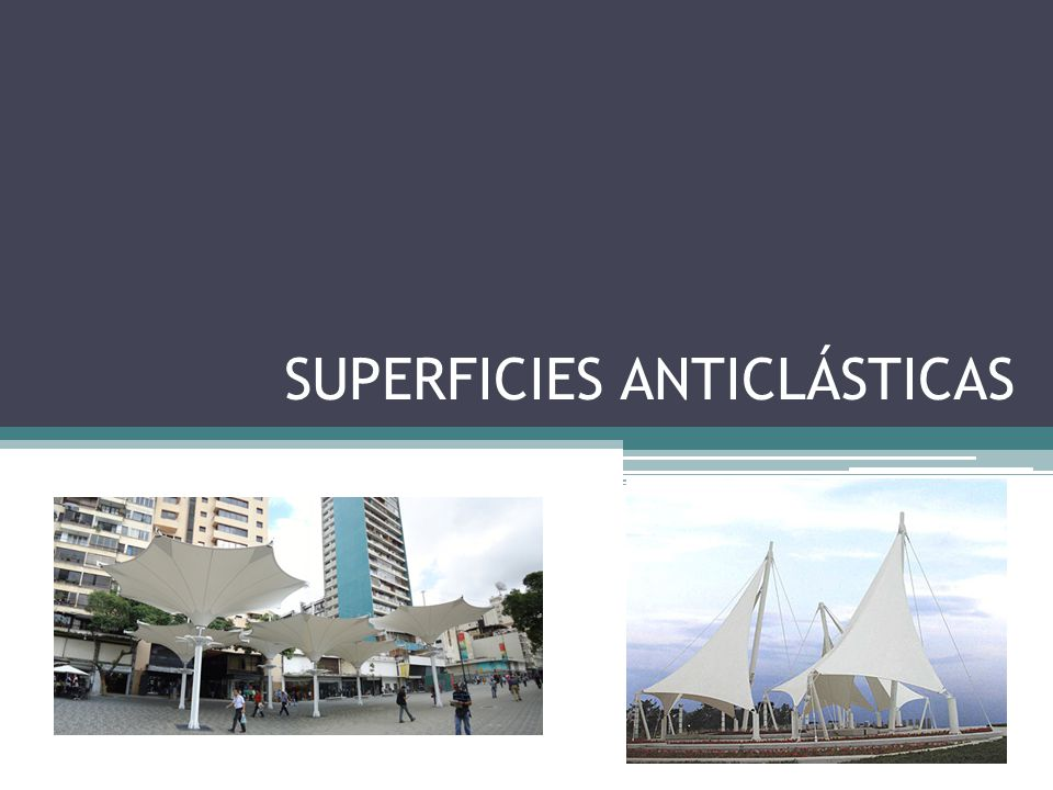 SUPERFICIES ANTICLÁSTICAS