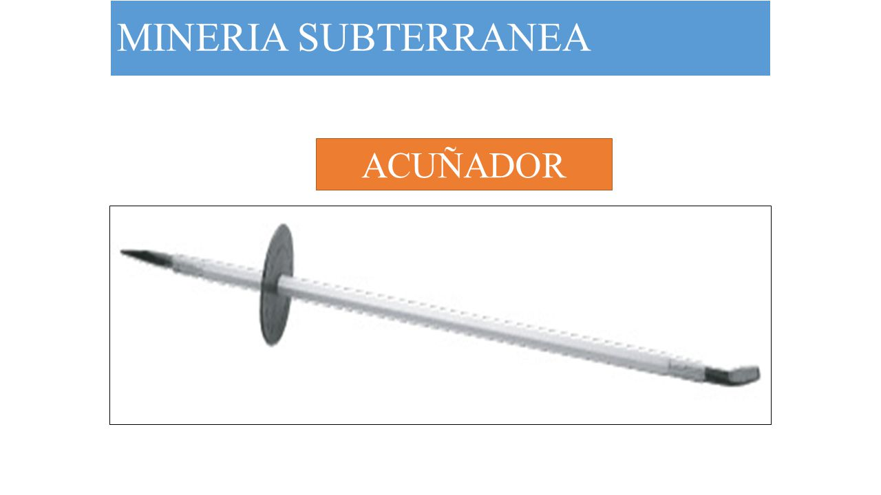 MINERIA SUBTERRANEA ACUÑADOR