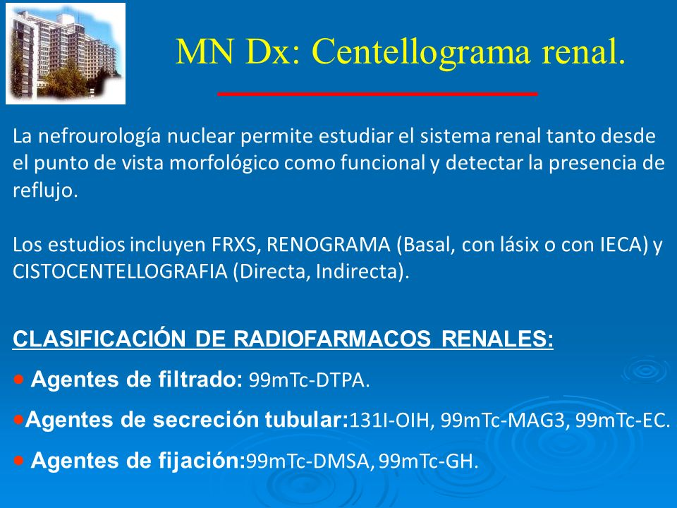 MN Dx: Centellograma renal.