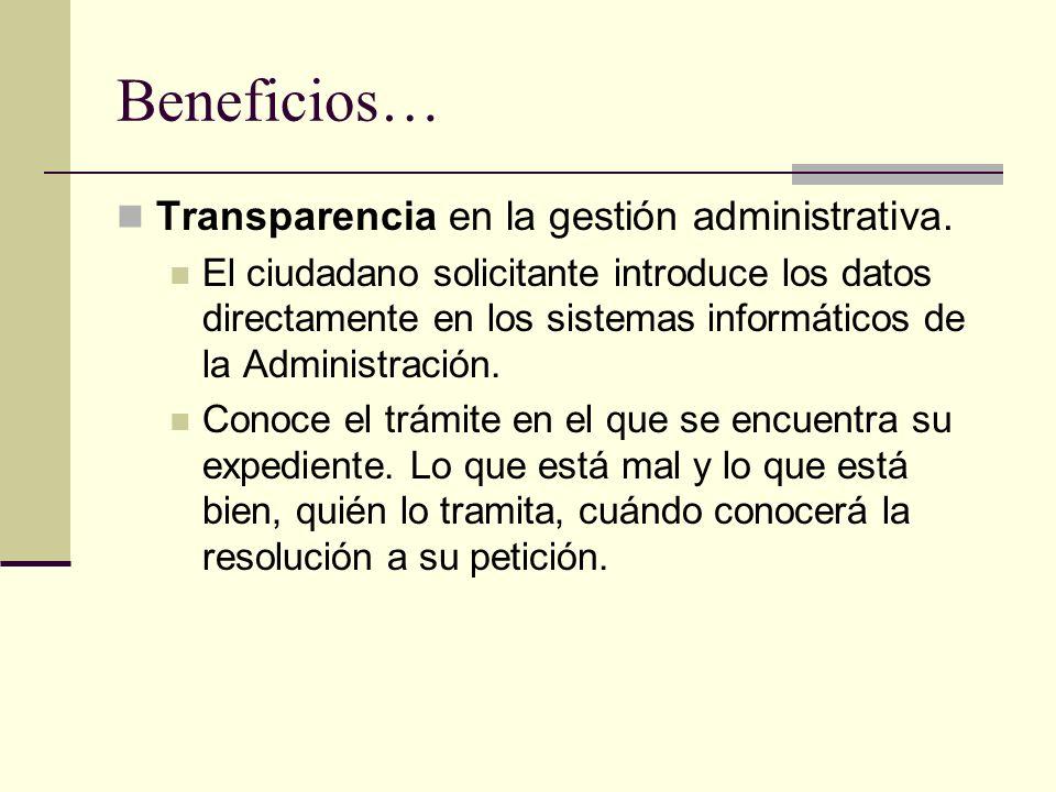 Beneficios… Transparencia en la gestión administrativa.