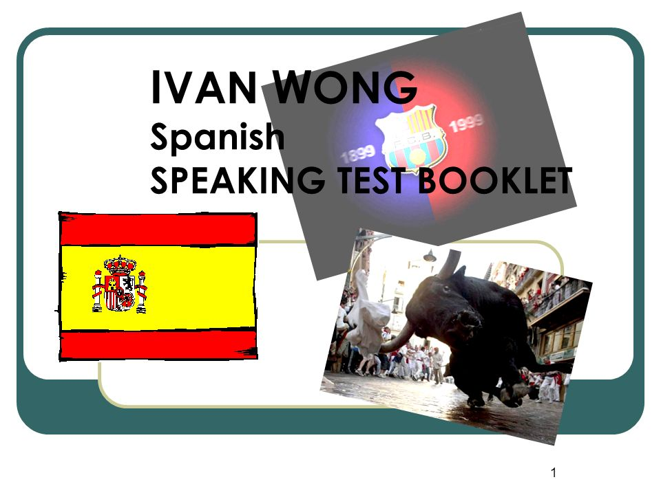 IVAN WONG Spanish SPEAKING TEST BOOKLET