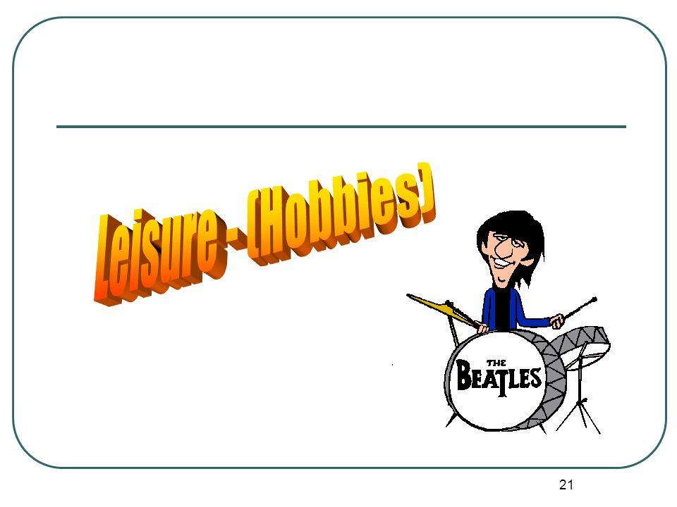 Leisure - (Hobbies)