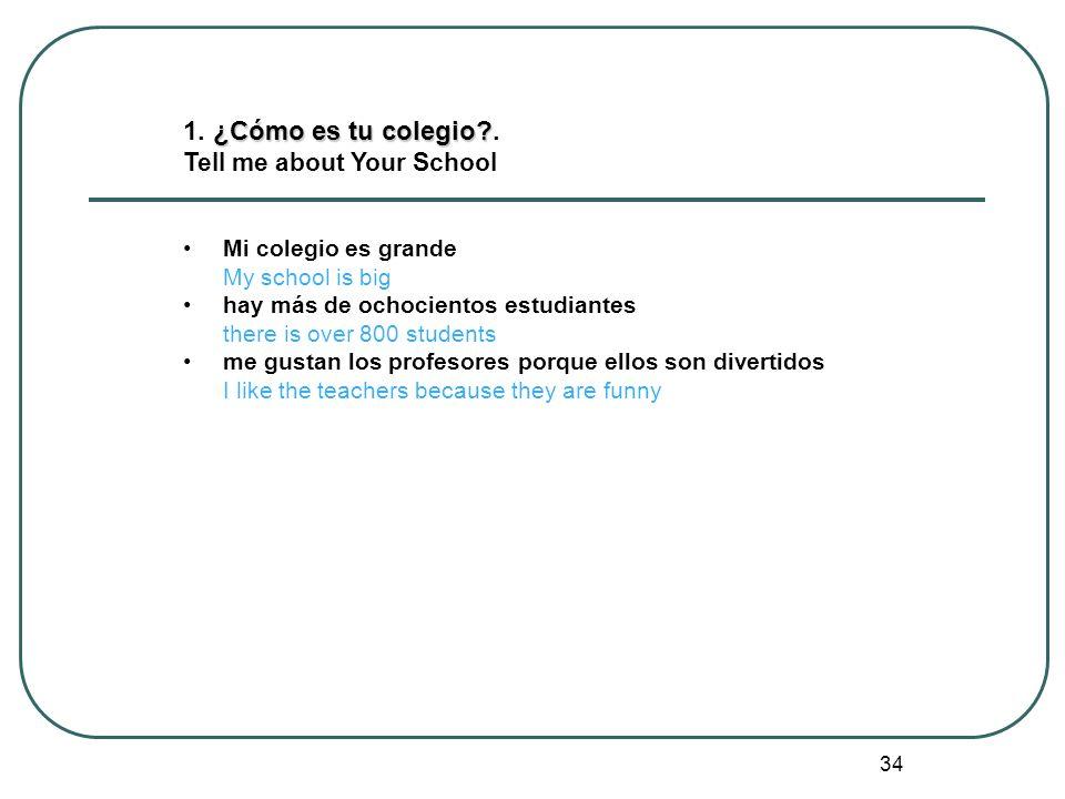 1. ¿Cómo es tu colegio . Tell me about Your School