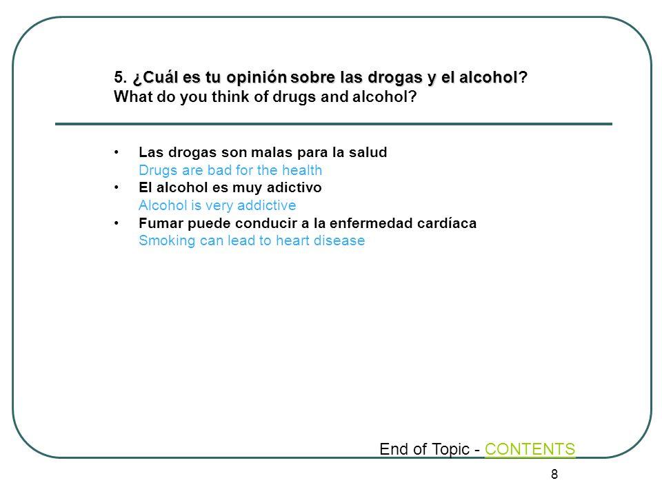 5. ¿Cuál es tu opinión sobre las drogas y el alcohol