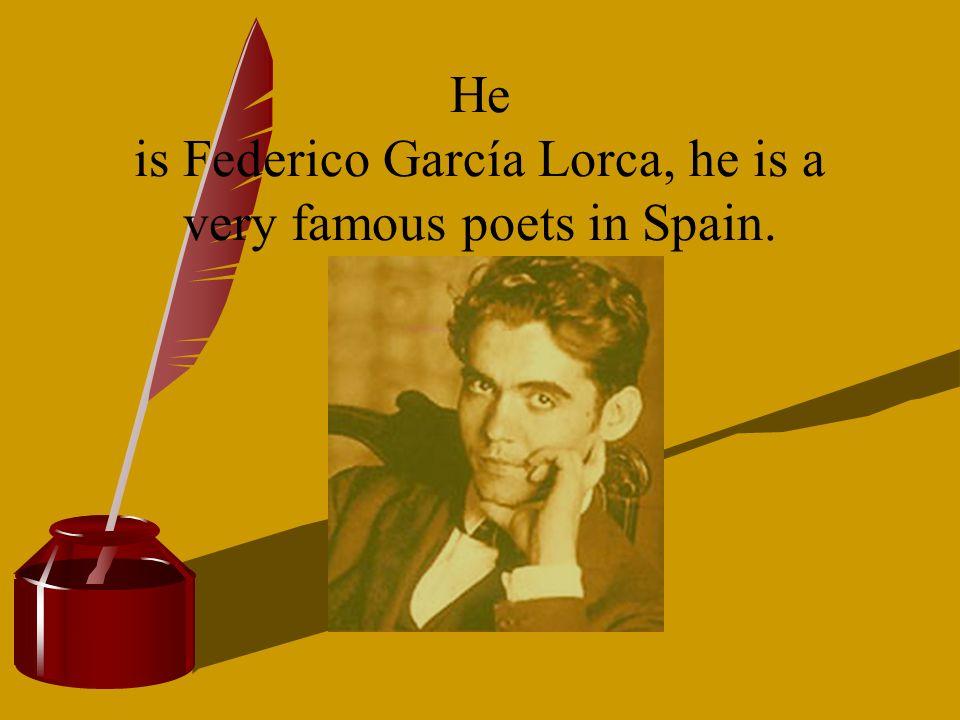 He is Federico García Lorca, he is a very famous poets in Spain.