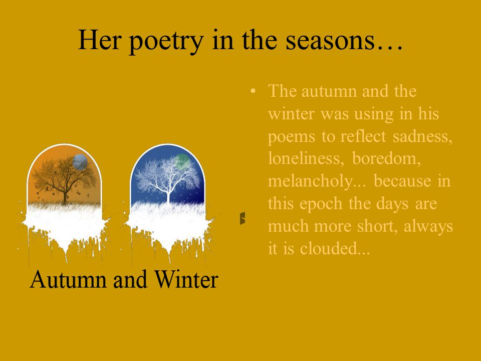 Her poetry in the seasons…