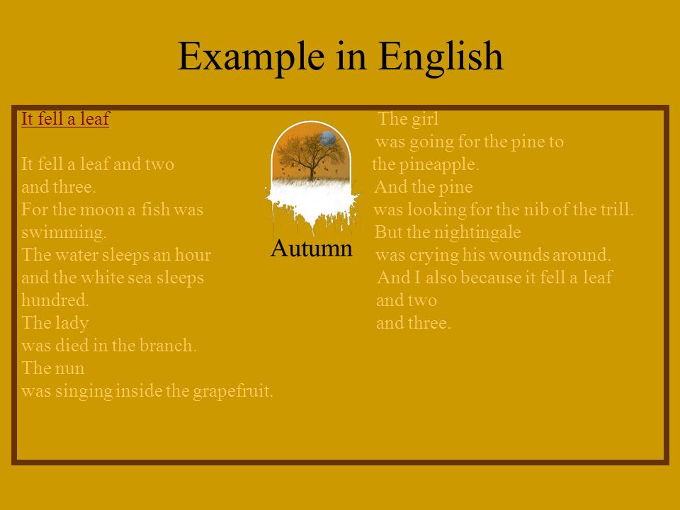 Example in English It fell a leaf The girl was going for the pine to