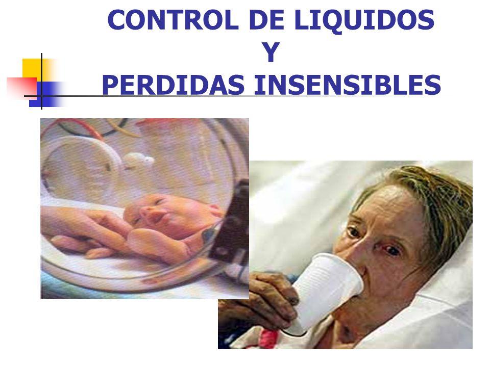 CONTROL DE LIQUIDOS Y PERDIDAS INSENSIBLES