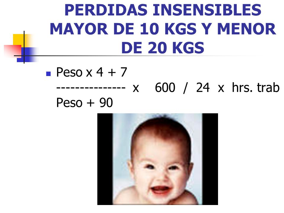 PERDIDAS INSENSIBLES MAYOR DE 10 KGS Y MENOR DE 20 KGS