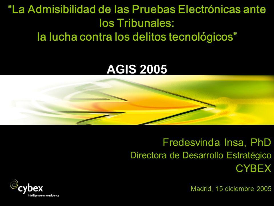La Admisibilidad de las Pruebas Electrónicas ante los Tribunales: la lucha contra los delitos tecnológicos AGIS 2005