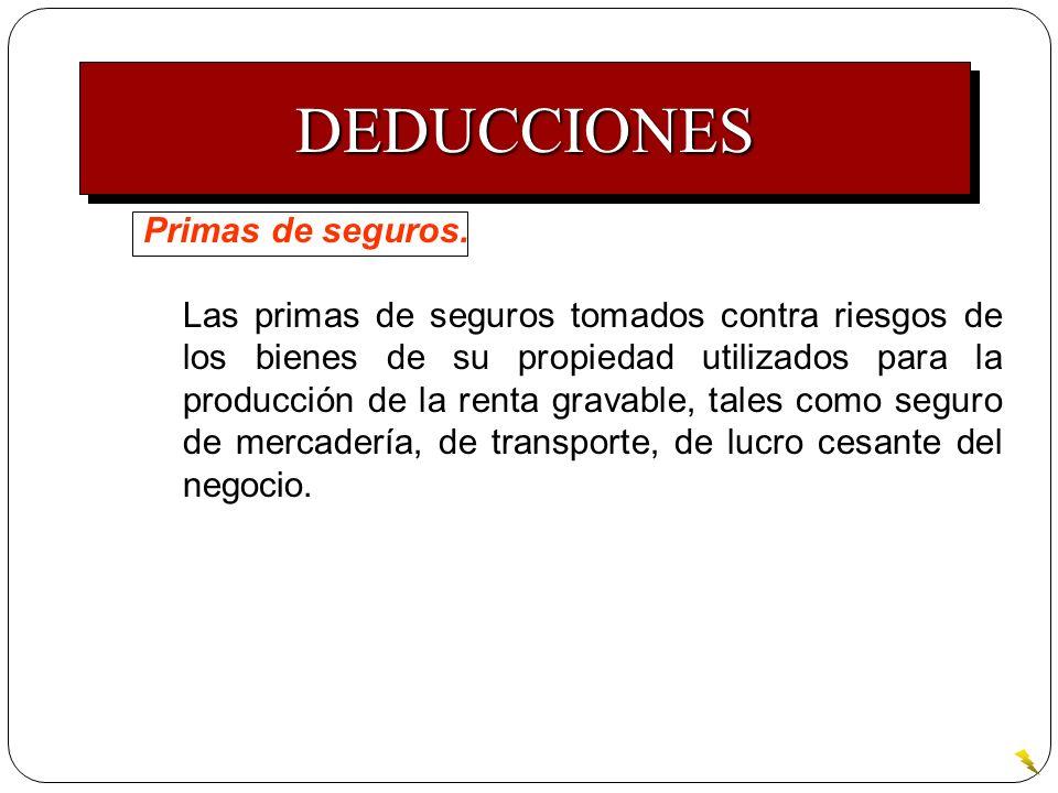 DEDUCCIONES Primas de seguros.
