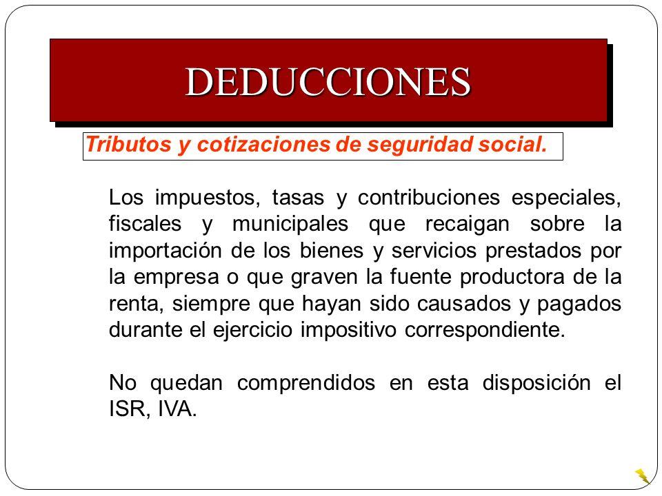 DEDUCCIONES Tributos y cotizaciones de seguridad social.