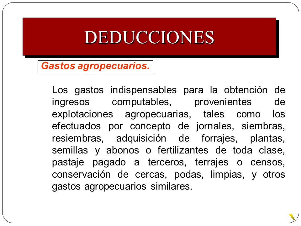 DEDUCCIONES Gastos agropecuarios.