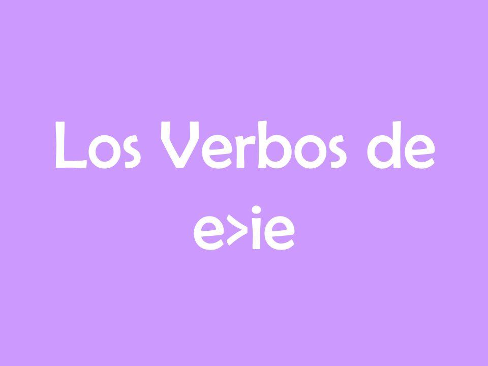 Los Verbos de e>ie