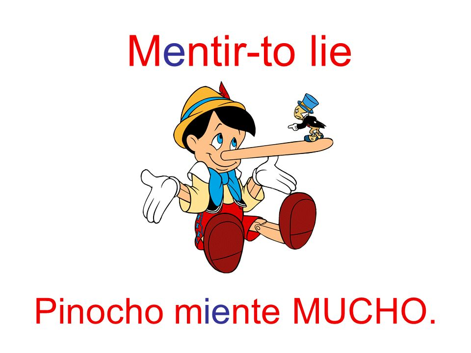 Mentir-to lie Pinocho miente MUCHO.