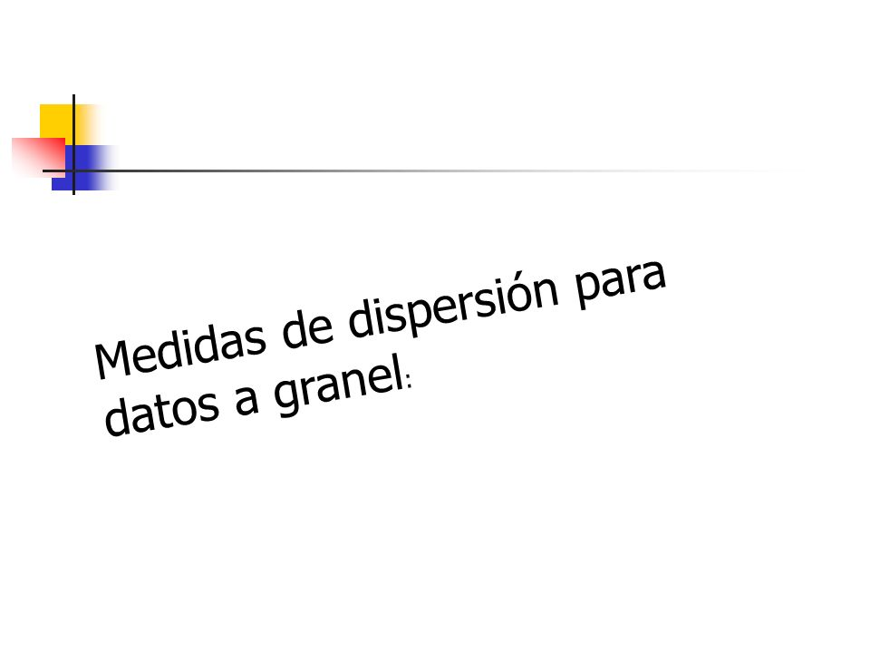 Medidas de dispersión para datos a granel: