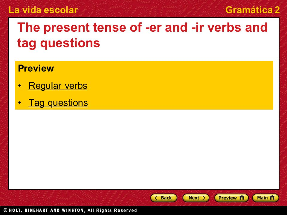 The present tense of -er and -ir verbs and tag questions