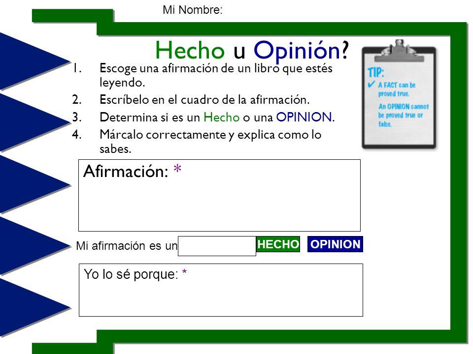 Hecho u Opinión Afirmación: *