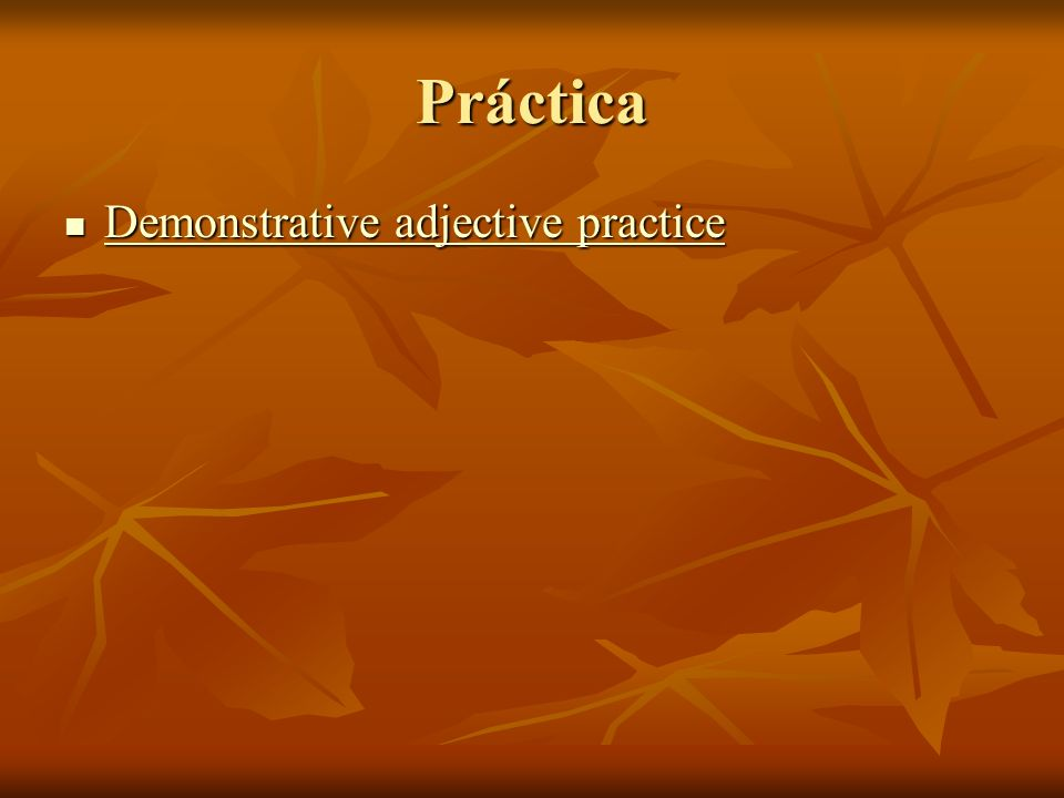 Práctica Demonstrative adjective practice