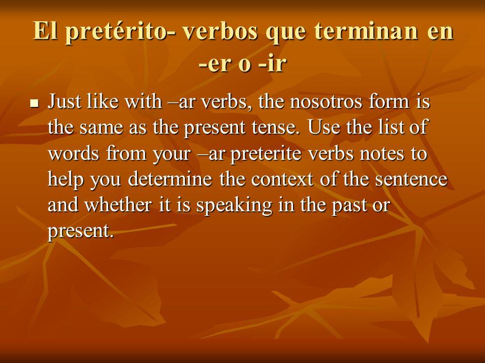 El pretérito- verbos que terminan en -er o -ir