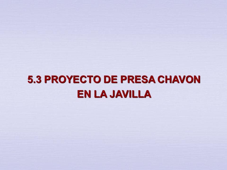 5.3 PROYECTO DE PRESA CHAVON