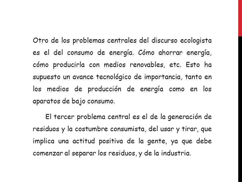 Otro de los problemas centrales del discurso ecologista es el del consumo de energía.