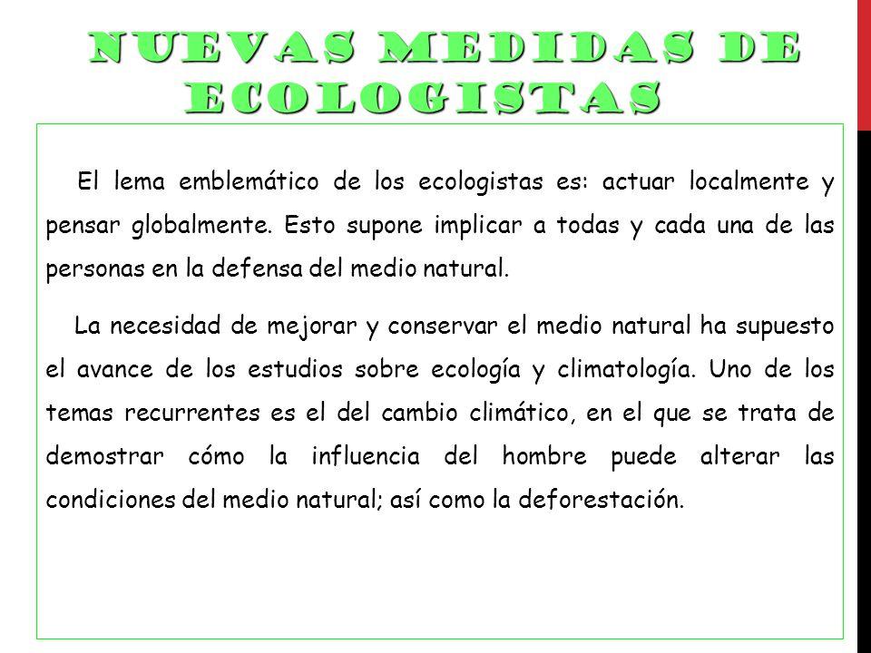 NUEVAS MEDIDAS DE ECOLOGISTAS