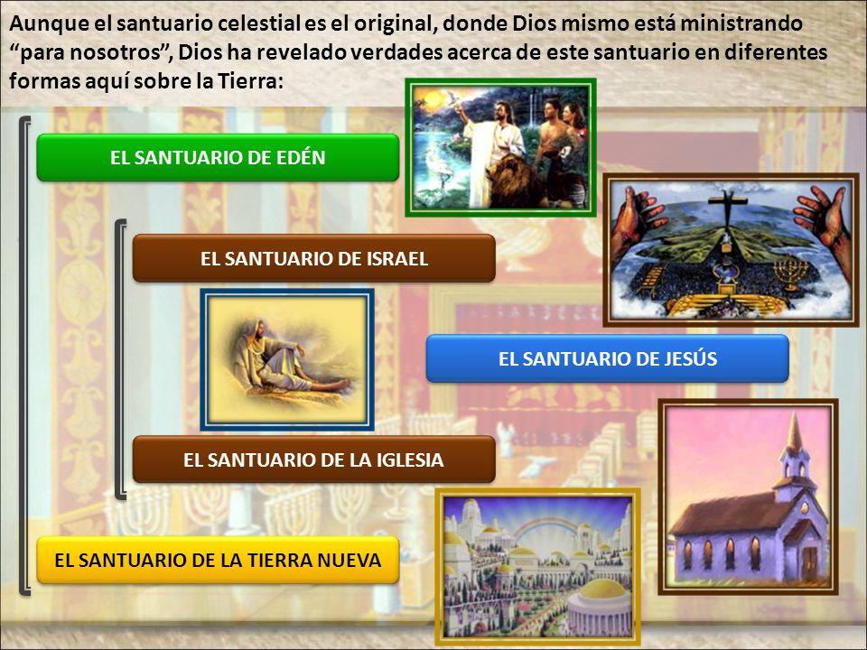 EL SANTUARIO DE LA IGLESIA EL SANTUARIO DE LA TIERRA NUEVA