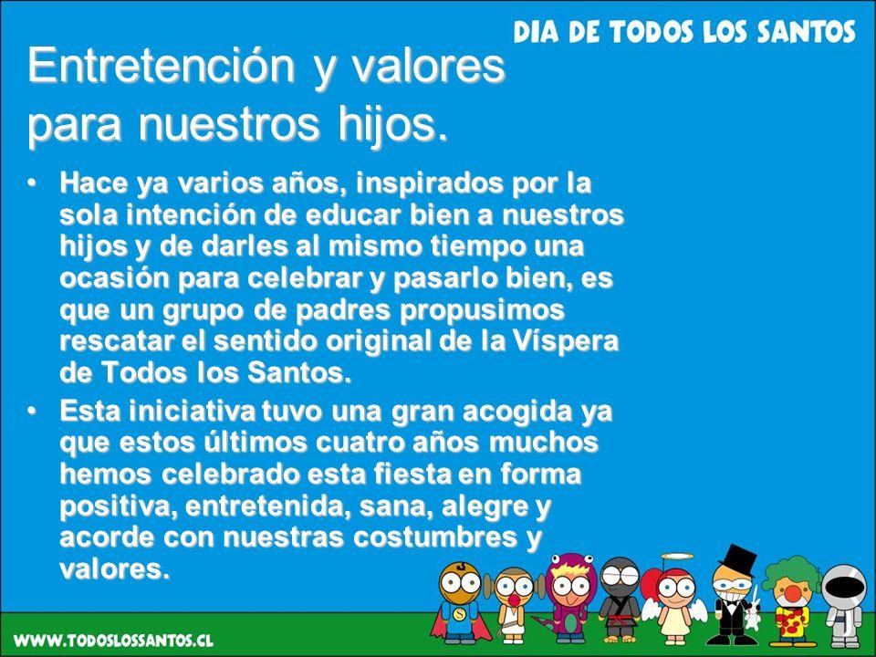 Entretención y valores para nuestros hijos.