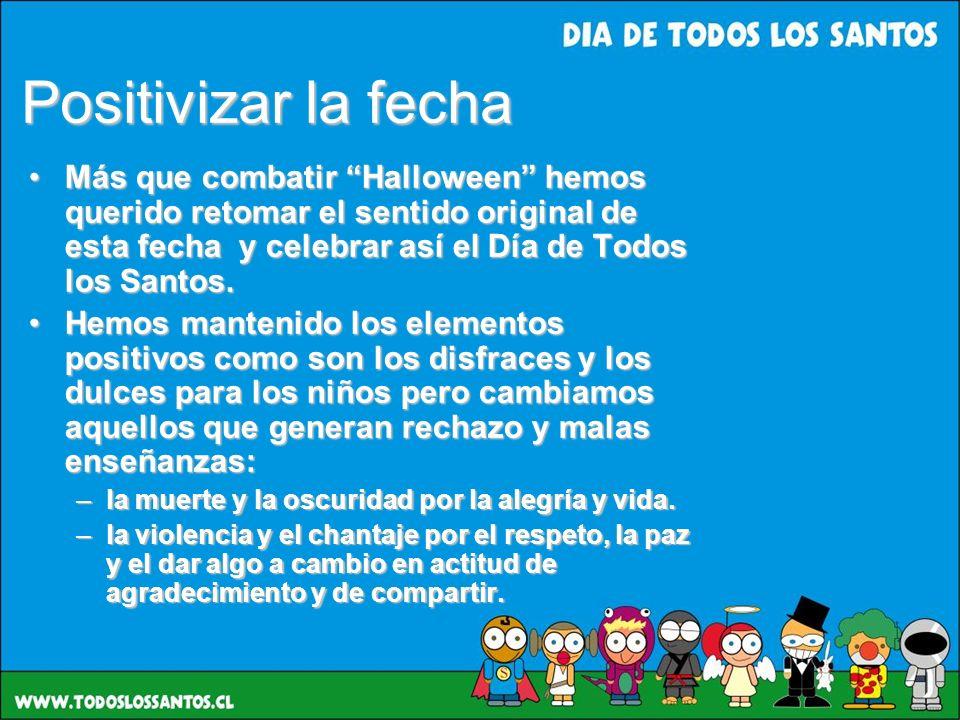 Positivizar la fecha Más que combatir Halloween hemos querido retomar el sentido original de esta fecha y celebrar así el Día de Todos los Santos.
