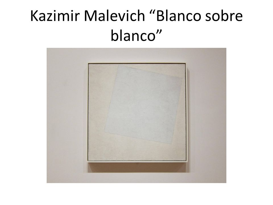 Kazimir Malevich Blanco sobre blanco
