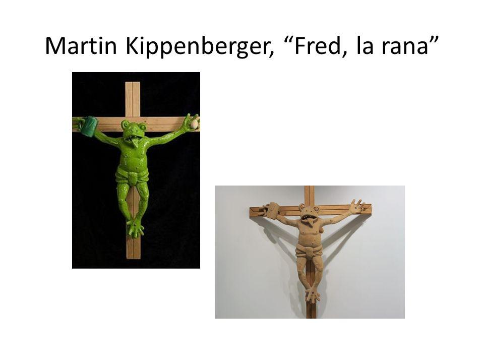 Martin Kippenberger, Fred, la rana