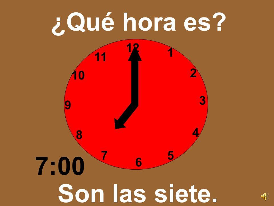 ¿Qué hora es 12 1 11 2 10 3 9 4 8 7 5 7:00 6 Son las siete.