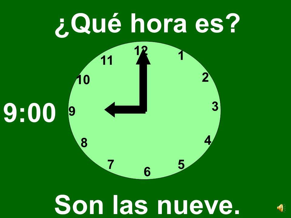 ¿Qué hora es 12 1 11 2 10 9:00 3 9 4 8 7 5 6 Son las nueve.