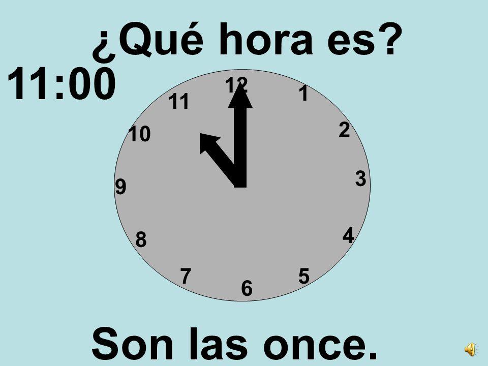 ¿Qué hora es 11:00 12 1 11 2 10 3 9 4 8 7 5 6 Son las once.