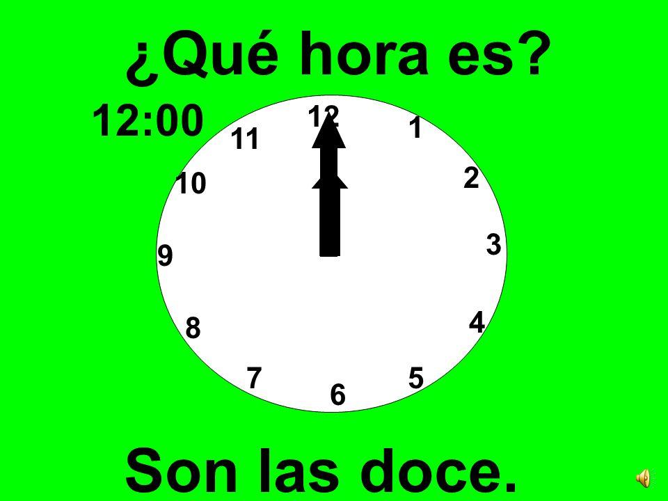 ¿Qué hora es 12:00 12 1 11 2 10 3 9 4 8 7 5 6 Son las doce.