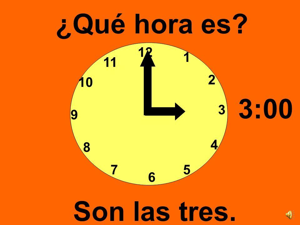¿Qué hora es 12 1 11 2 10 3:00 3 9 4 8 7 5 6 Son las tres.
