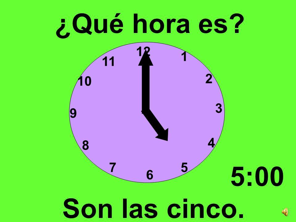 ¿Qué hora es 12 1 11 2 10 3 9 4 8 7 5 5:00 6 Son las cinco.
