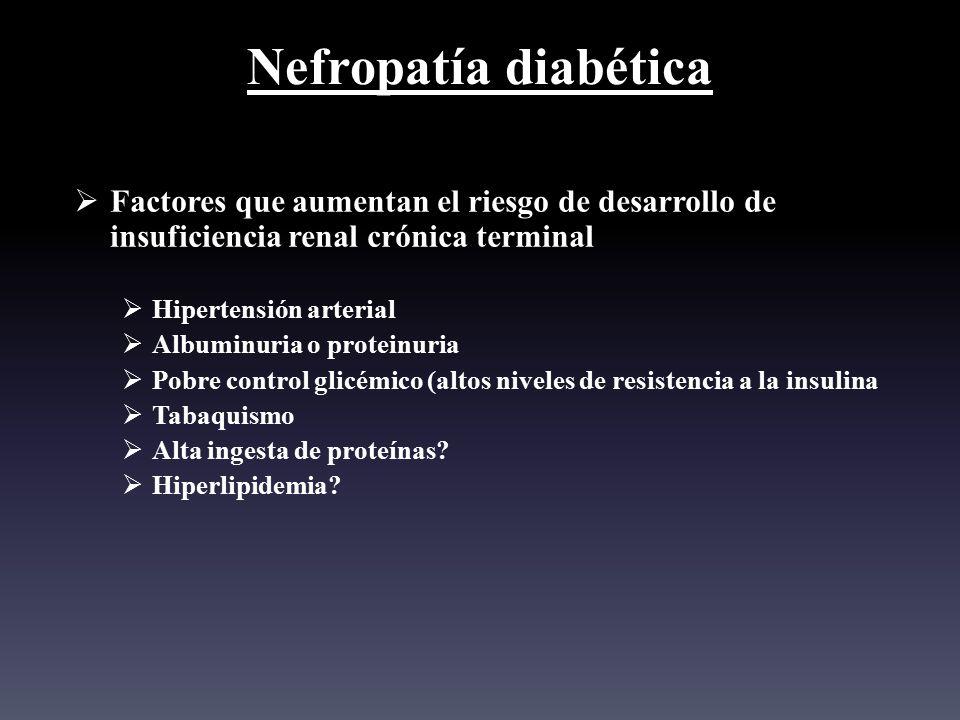 Nefropatía diabética Factores que aumentan el riesgo de desarrollo de insuficiencia renal crónica terminal.