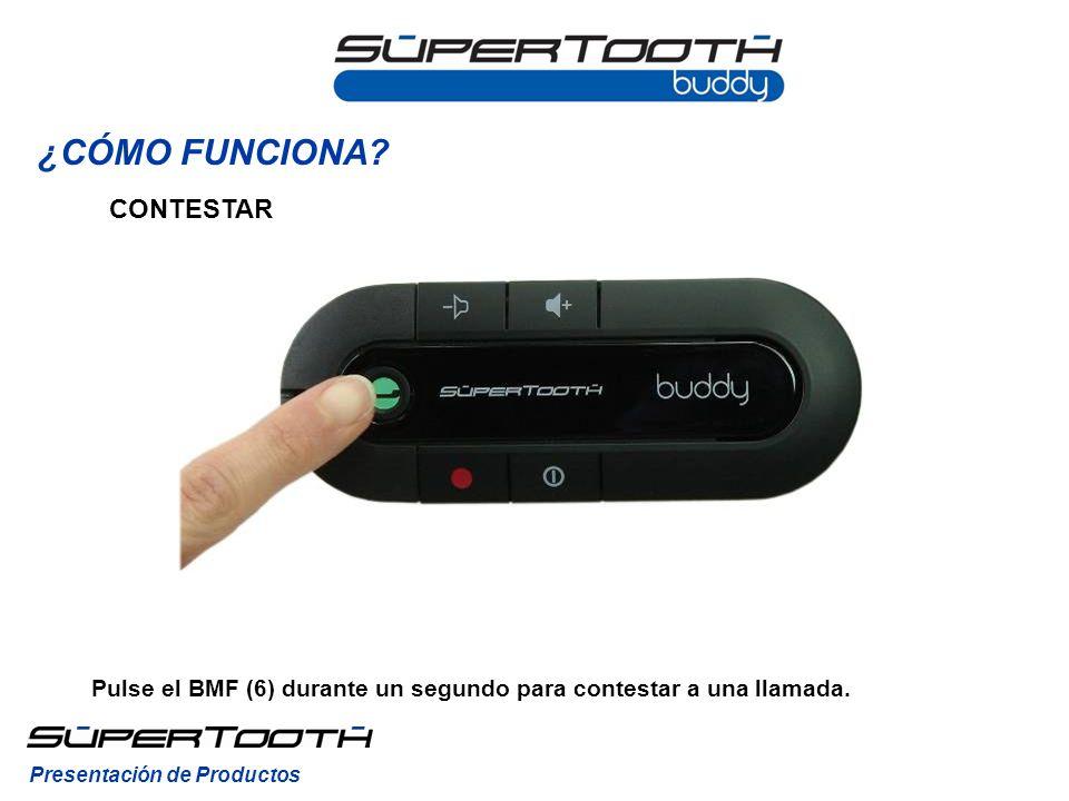 Pulse el BMF (6) durante un segundo para contestar a una llamada.