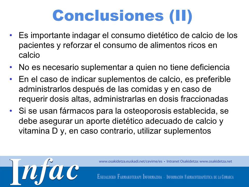 Conclusiones (II) Es importante indagar el consumo dietético de calcio de los pacientes y reforzar el consumo de alimentos ricos en calcio.