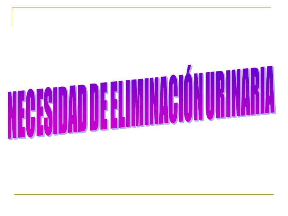 NECESIDAD DE ELIMINACIÓN URINARIA