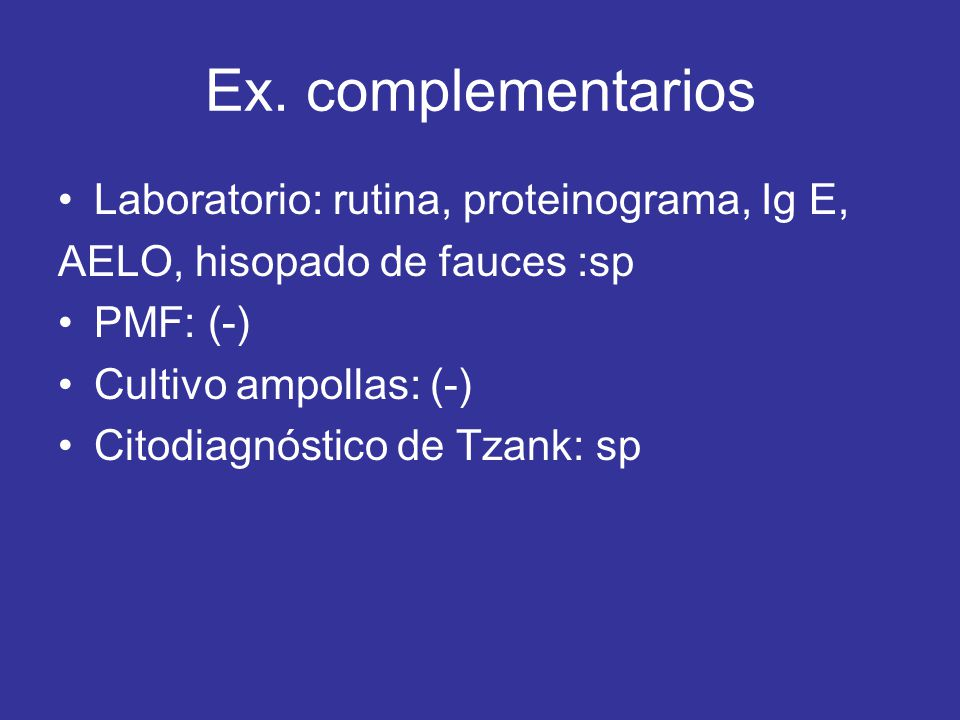 Ex. complementarios Laboratorio: rutina, proteinograma, Ig E,
