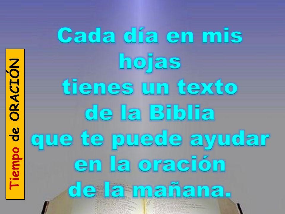 Cada día en mis hojas tienes un texto de la Biblia que te puede ayudar