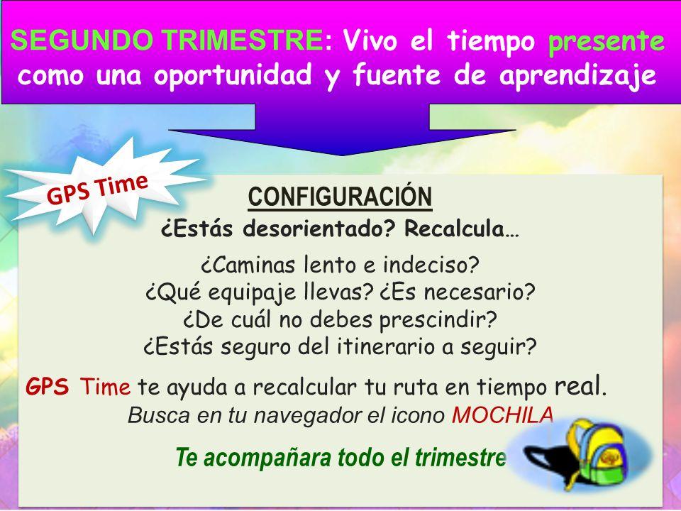 SEGUNDO TRIMESTRE: Vivo el tiempo presente como una oportunidad y fuente de aprendizaje