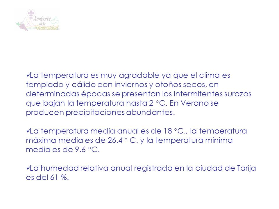 La temperatura es muy agradable ya que el clima es templado y cálido con inviernos y otoños secos, en determinadas épocas se presentan los intermitentes surazos que bajan la temperatura hasta 2 C. En Verano se producen precipitaciones abundantes.